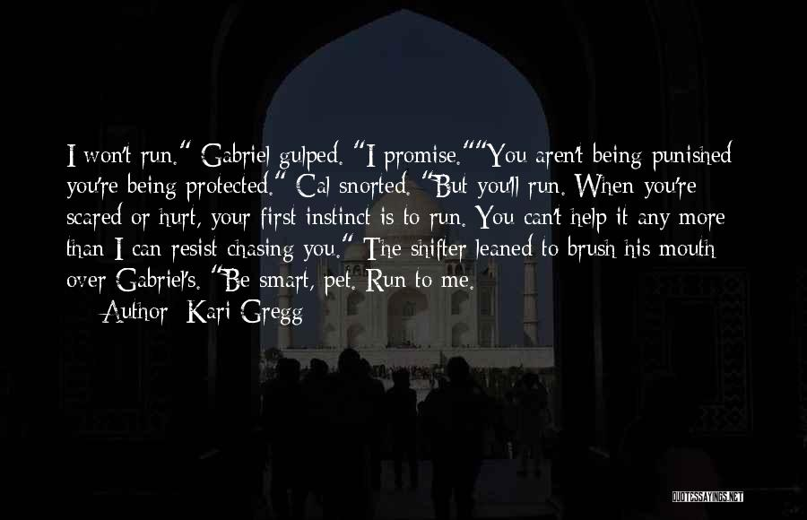 You Hurt Me First Quotes By Kari Gregg