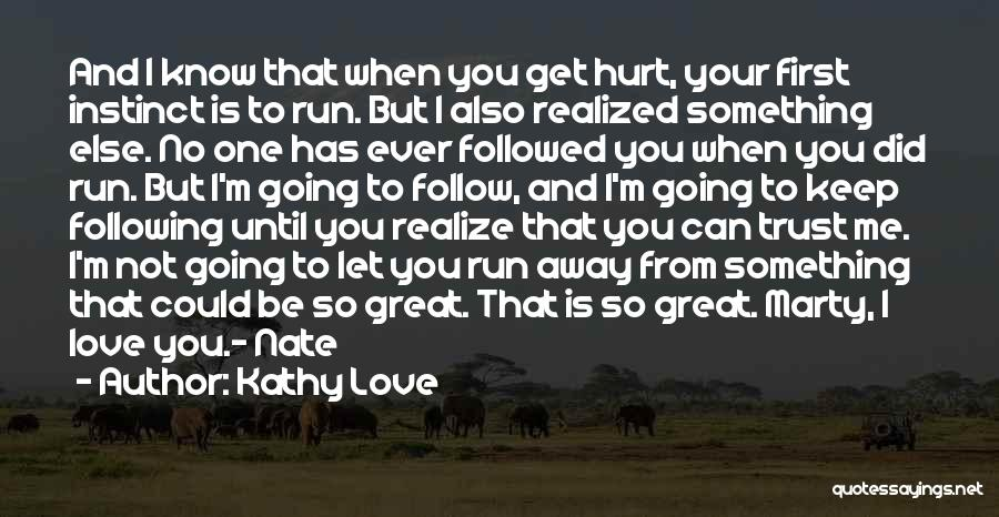 You Hurt Me First Quotes By Kathy Love