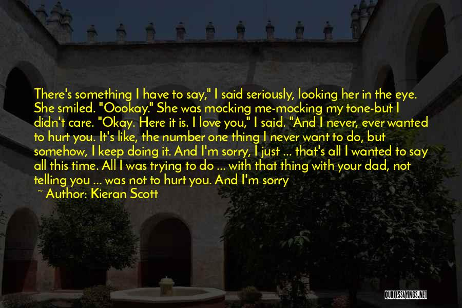 You Hurt Me First Quotes By Kieran Scott
