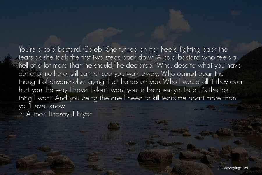 You Hurt Me First Quotes By Lindsay J. Pryor
