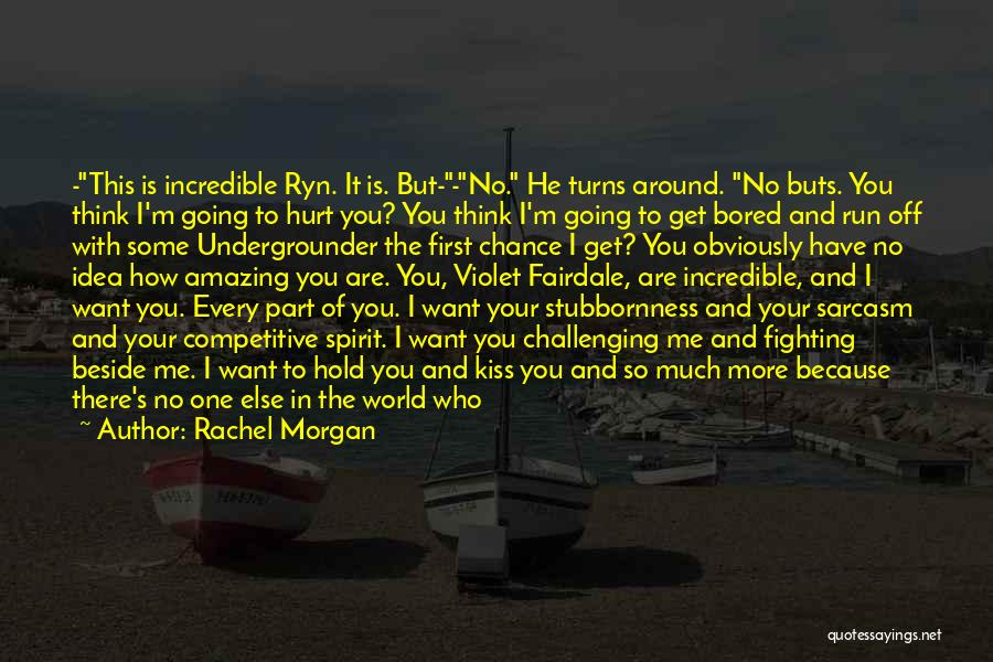 You Hurt Me First Quotes By Rachel Morgan