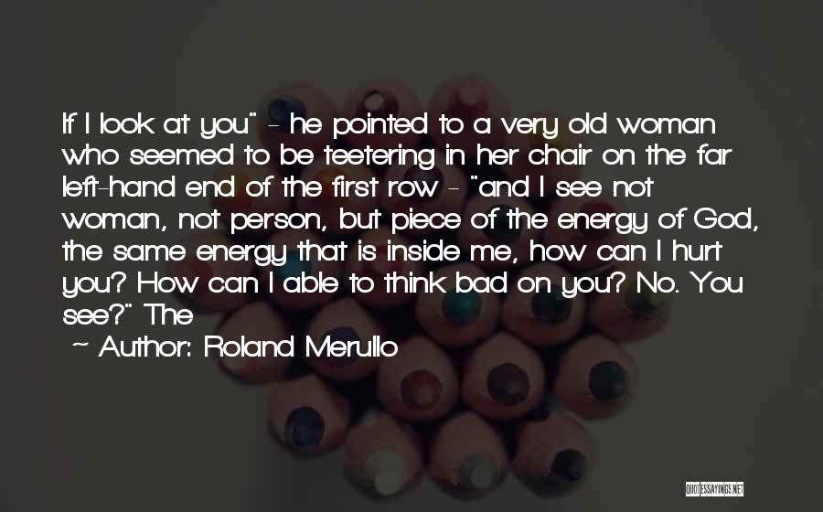 You Hurt Me First Quotes By Roland Merullo