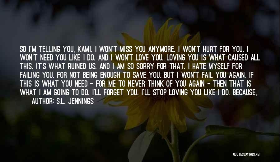 You Hurt Me First Quotes By S.L. Jennings