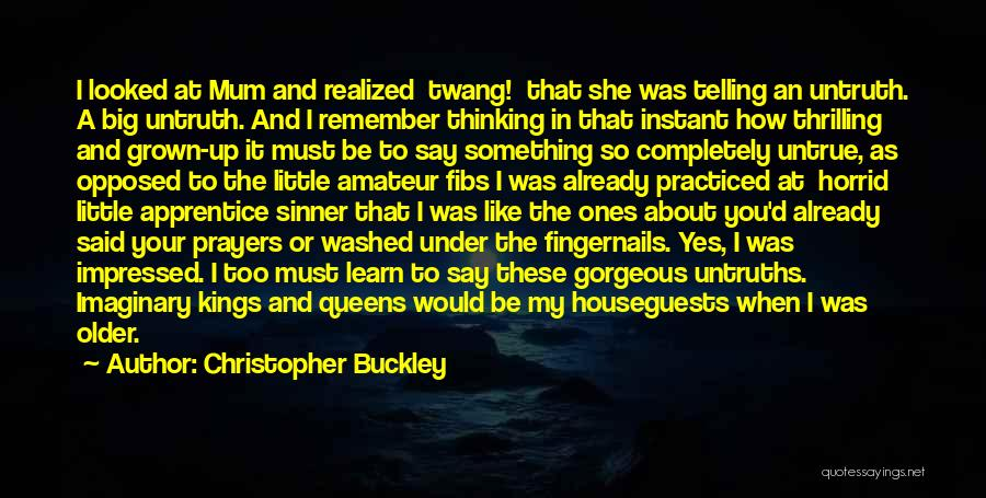 You In My Prayers Quotes By Christopher Buckley