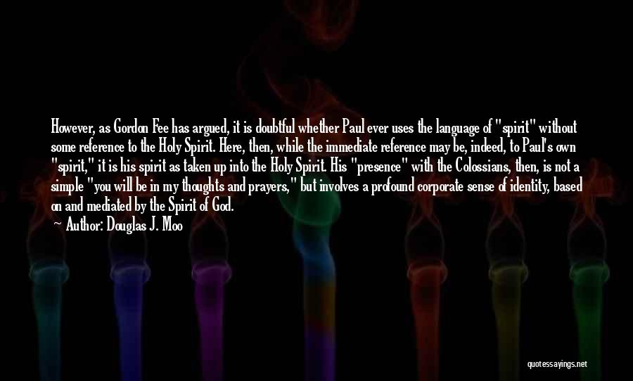 You In My Prayers Quotes By Douglas J. Moo