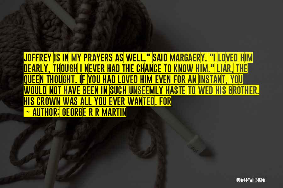 You In My Prayers Quotes By George R R Martin