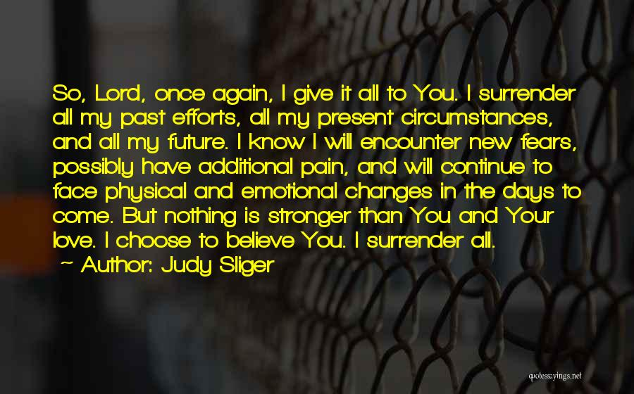 You In My Prayers Quotes By Judy Sliger
