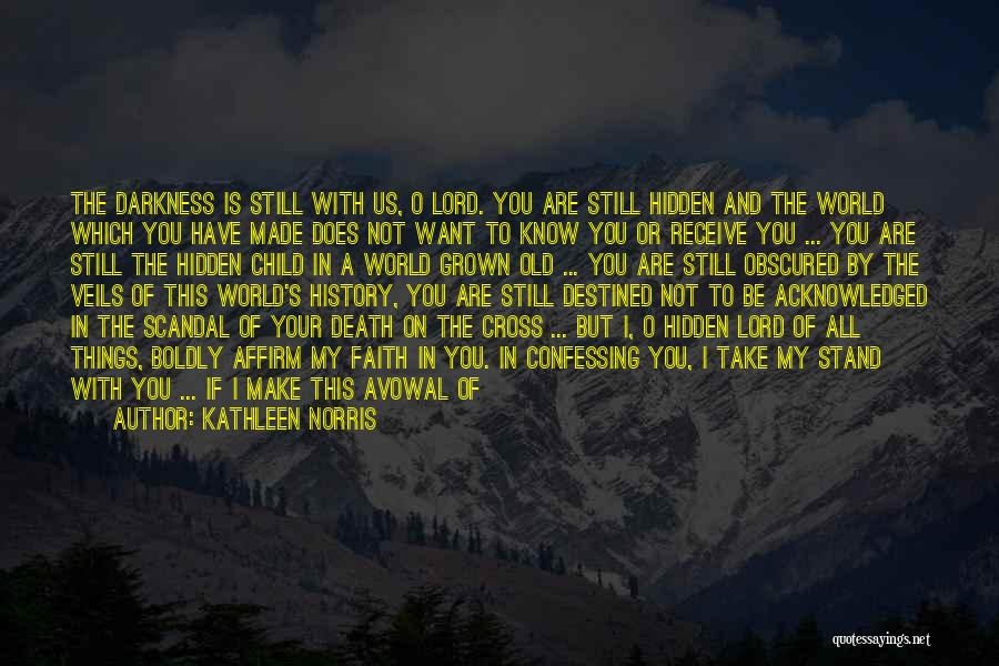 You In My Prayers Quotes By Kathleen Norris