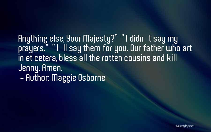You In My Prayers Quotes By Maggie Osborne