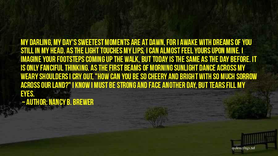 You In My Prayers Quotes By Nancy B. Brewer