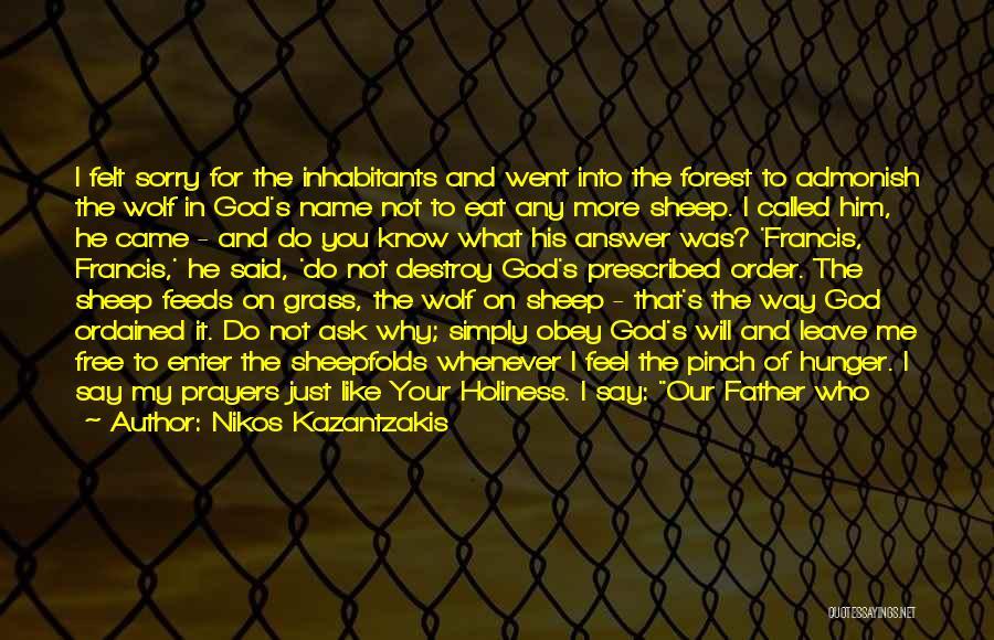 You In My Prayers Quotes By Nikos Kazantzakis