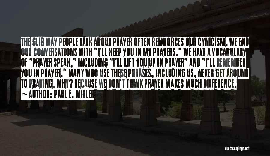 You In My Prayers Quotes By Paul E. Miller