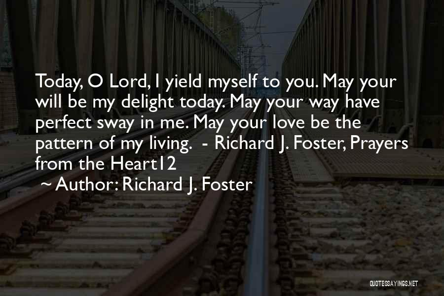 You In My Prayers Quotes By Richard J. Foster