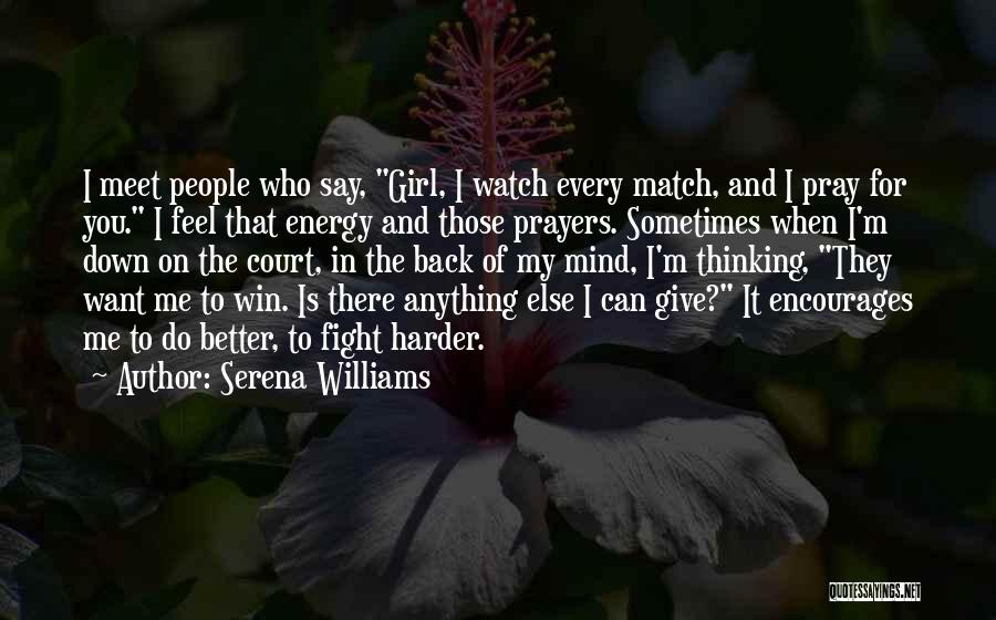 You In My Prayers Quotes By Serena Williams