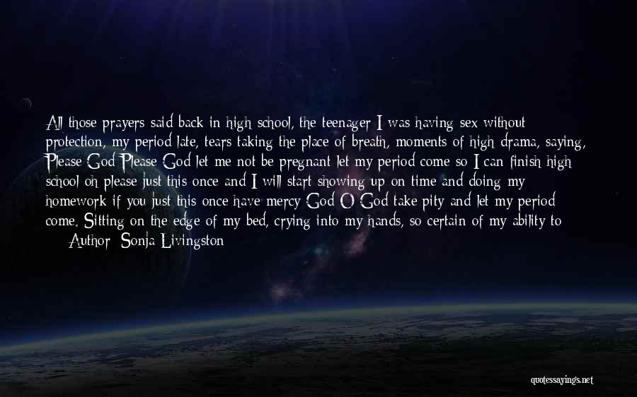 You In My Prayers Quotes By Sonja Livingston