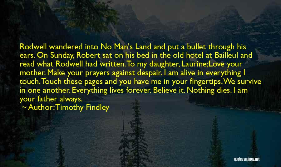 You In My Prayers Quotes By Timothy Findley