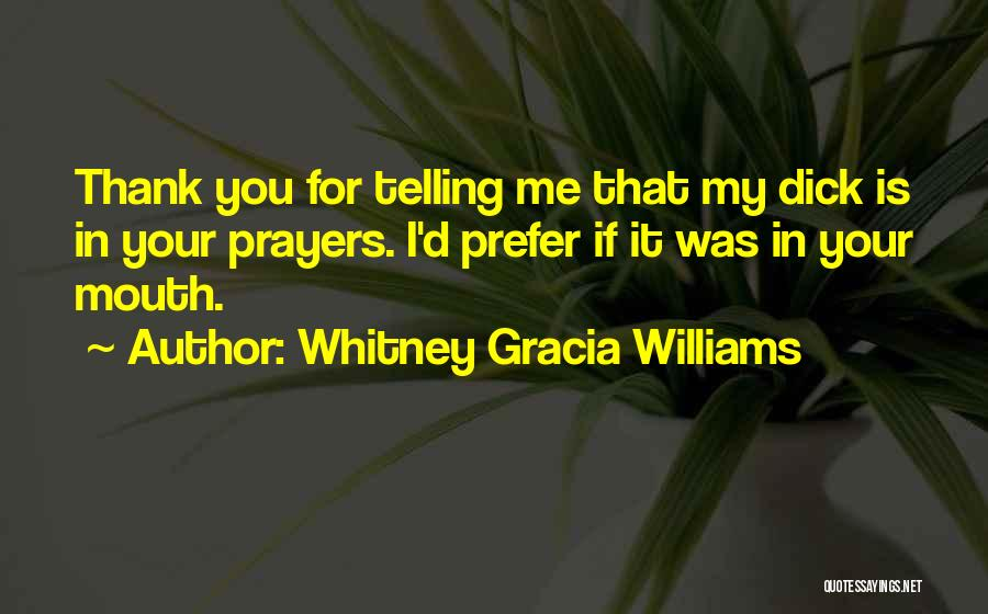 You In My Prayers Quotes By Whitney Gracia Williams