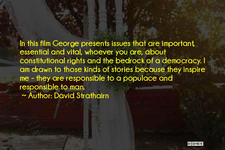 You Inspire Me Quotes By David Strathairn