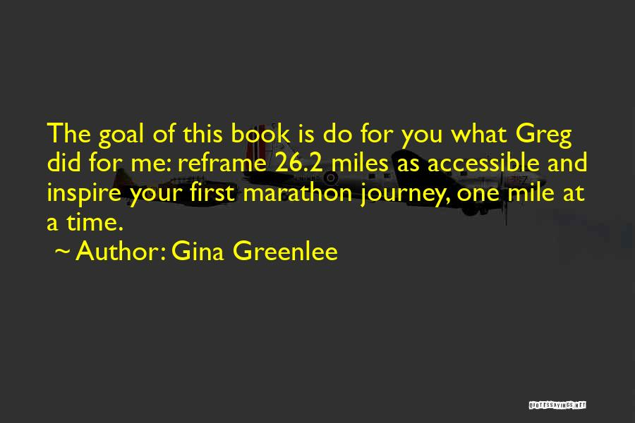 You Inspire Me Quotes By Gina Greenlee