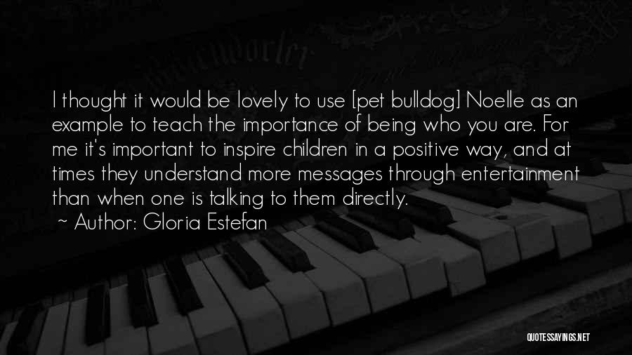 You Inspire Me Quotes By Gloria Estefan
