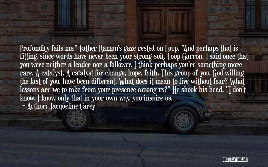 You Inspire Me Quotes By Jacqueline Carey