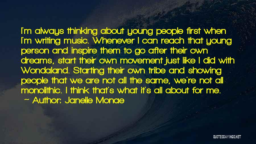 You Inspire Me Quotes By Janelle Monae