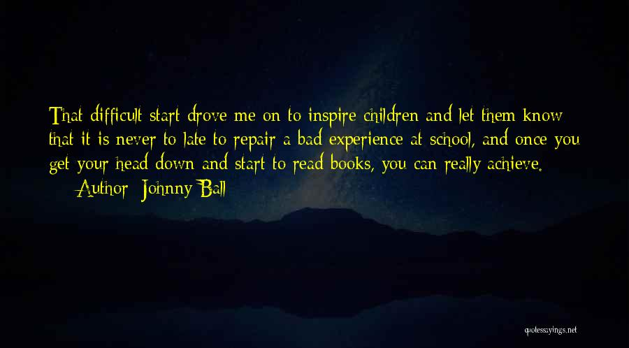 You Inspire Me Quotes By Johnny Ball