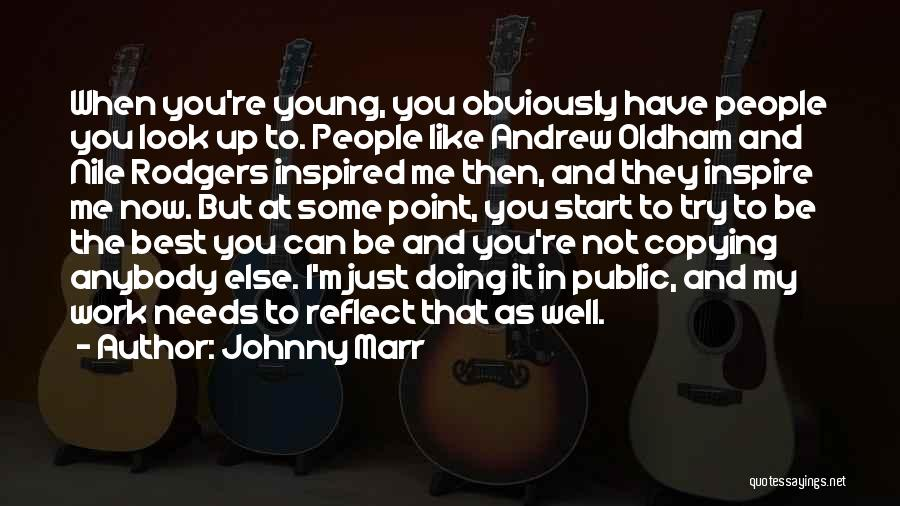 You Inspire Me Quotes By Johnny Marr