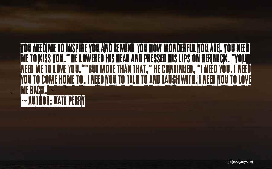 You Inspire Me Quotes By Kate Perry