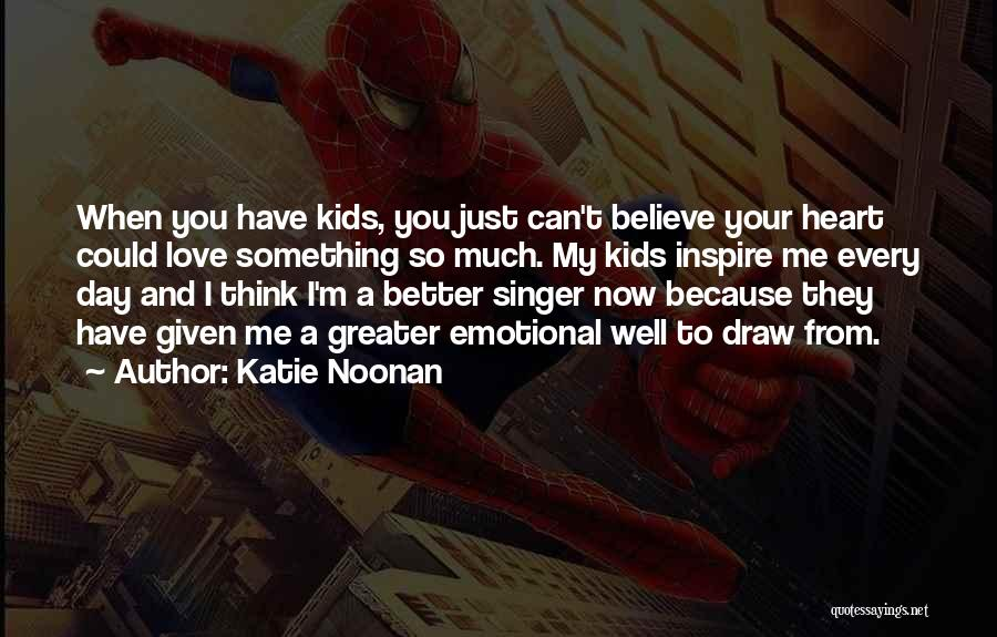 You Inspire Me Quotes By Katie Noonan
