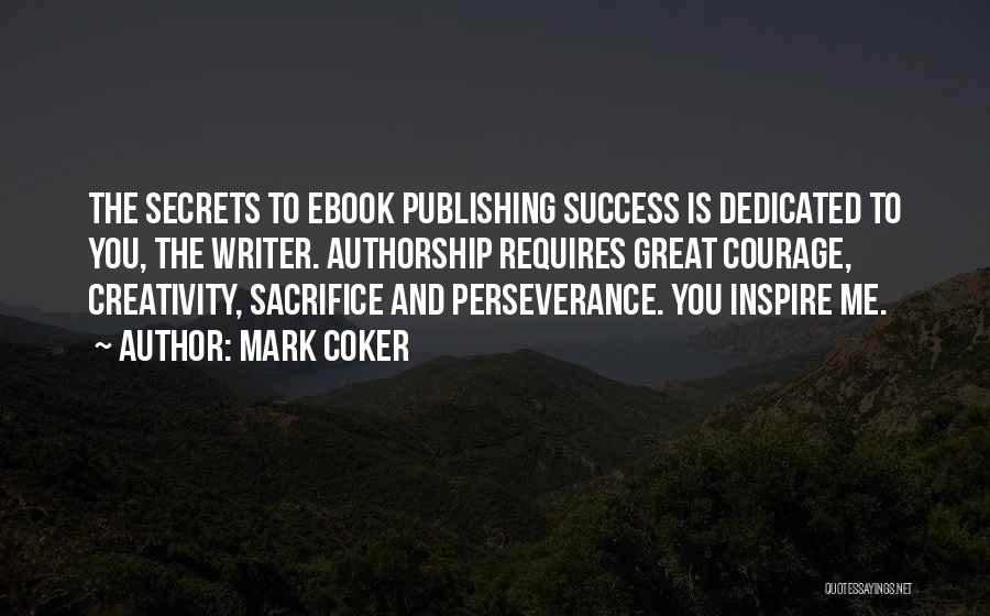 You Inspire Me Quotes By Mark Coker