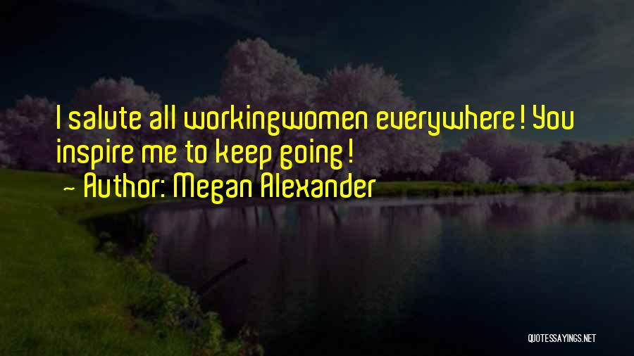 You Inspire Me Quotes By Megan Alexander