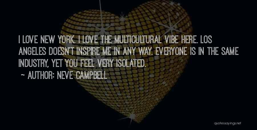You Inspire Me Quotes By Neve Campbell