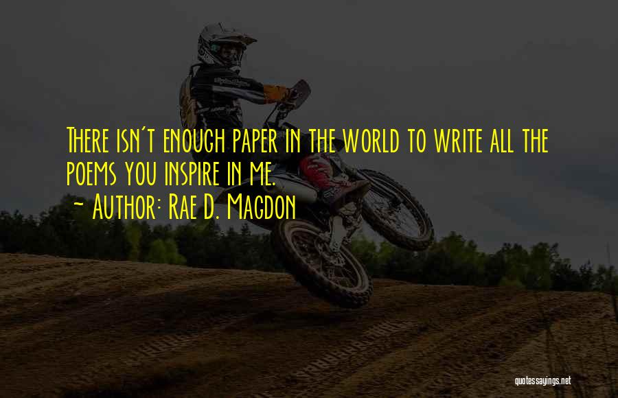 You Inspire Me Quotes By Rae D. Magdon
