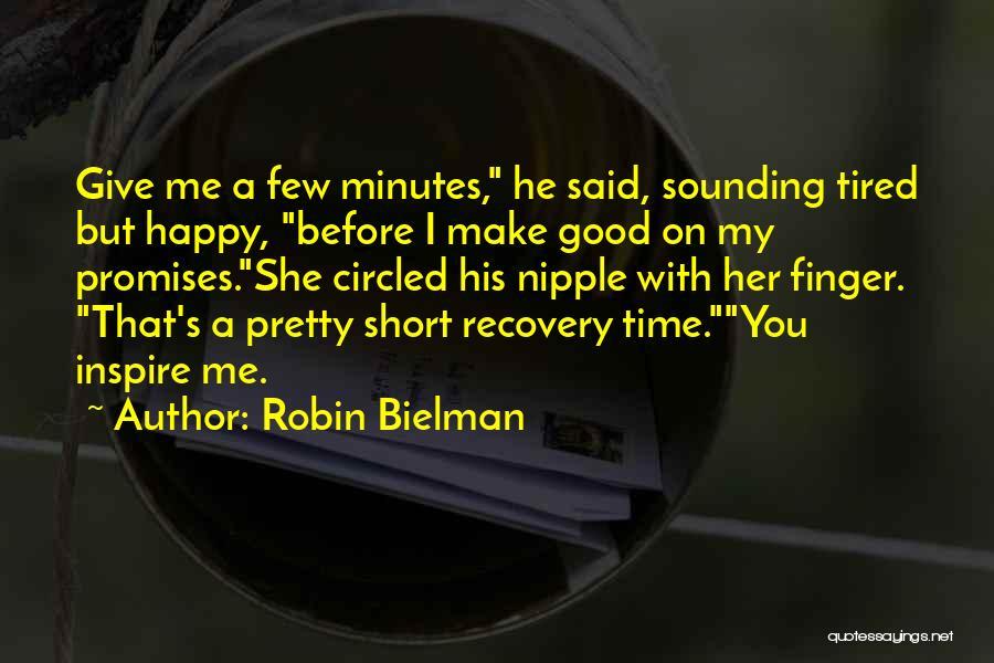You Inspire Me Quotes By Robin Bielman