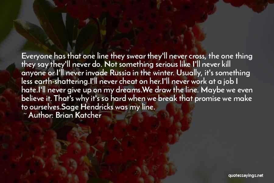 You Invade My Dreams Quotes By Brian Katcher