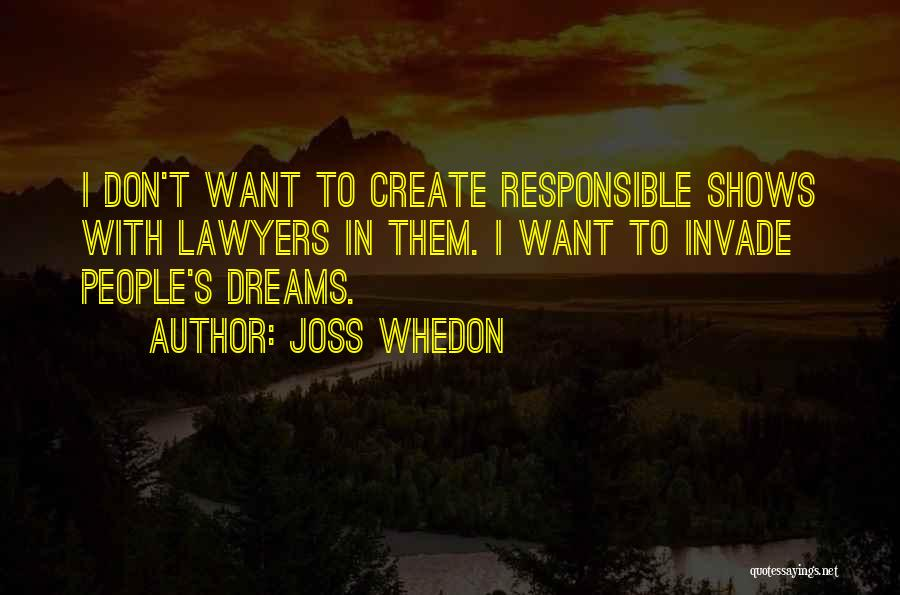 You Invade My Dreams Quotes By Joss Whedon