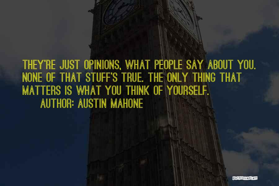 You Just Think About Yourself Quotes By Austin Mahone