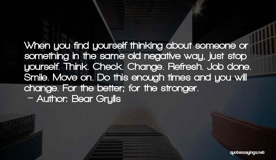 You Just Think About Yourself Quotes By Bear Grylls