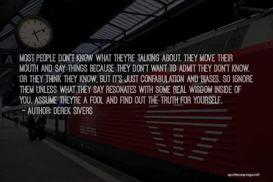 You Just Think About Yourself Quotes By Derek Sivers