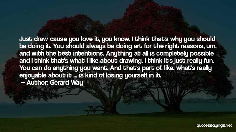 You Just Think About Yourself Quotes By Gerard Way