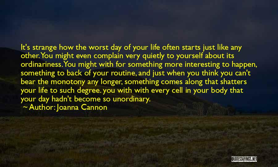 You Just Think About Yourself Quotes By Joanna Cannon