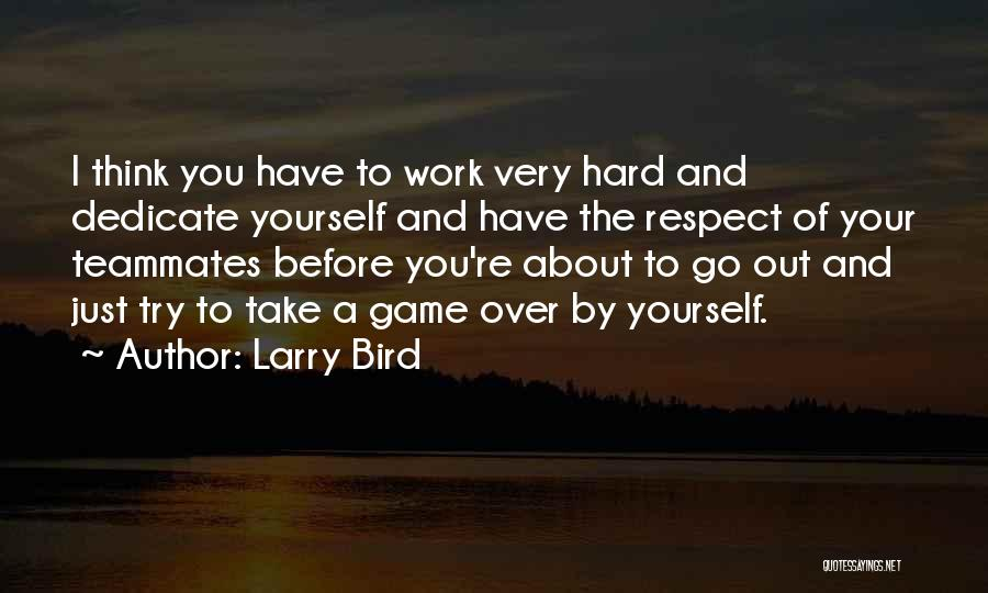You Just Think About Yourself Quotes By Larry Bird