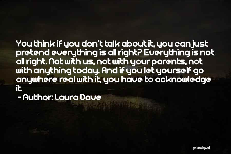You Just Think About Yourself Quotes By Laura Dave