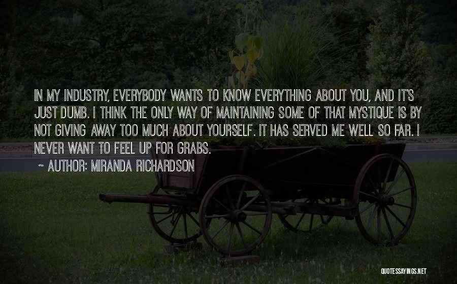 You Just Think About Yourself Quotes By Miranda Richardson