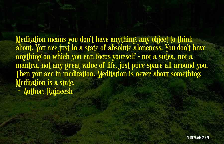 You Just Think About Yourself Quotes By Rajneesh