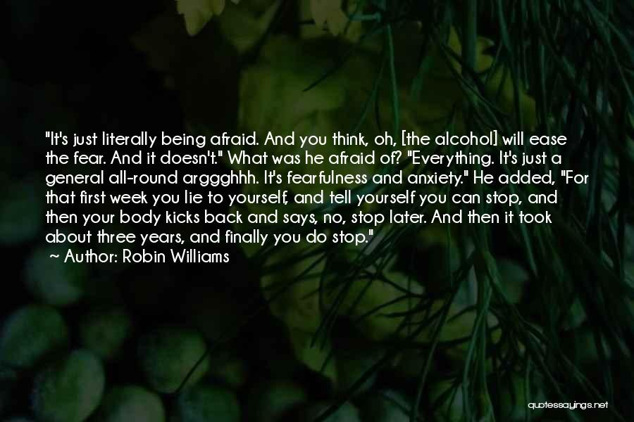 You Just Think About Yourself Quotes By Robin Williams