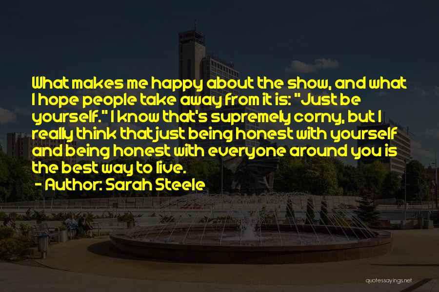 You Just Think About Yourself Quotes By Sarah Steele
