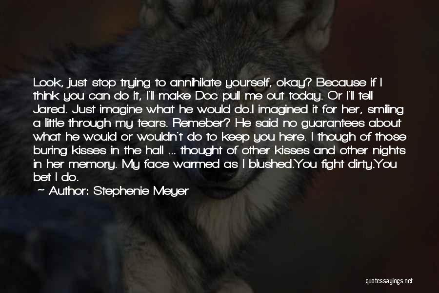 You Just Think About Yourself Quotes By Stephenie Meyer