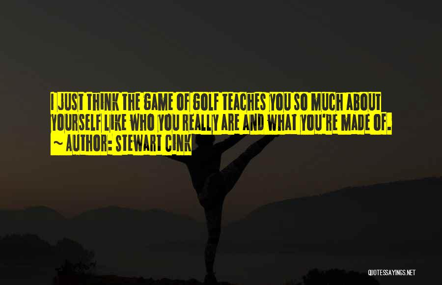 You Just Think About Yourself Quotes By Stewart Cink